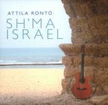 Attila Ronto - Sh'ma Israel