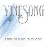 VINESONG - I Behold Your Glory