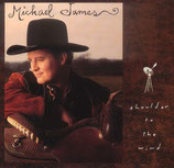 Michael James - Shoulder To The Wind -