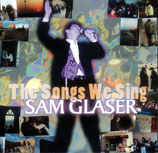 Sam Glaser - The Songs We Sing