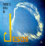 The Byskal Sisters - There'll Still Be Jesus