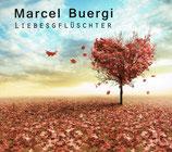 Marcel Buergi - Liebesgflüschter