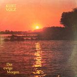 Kurt Volz - Der ewige Morgen