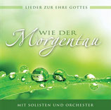 Voice of Hope - Wie der Morgentau (Lieder zur Ehre Gottes)