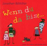 Jonathan Böttcher - Wenn du da bist (Lieder für kleine und grosse Leute)