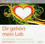 Dir gehört mein Lob - Die schönsten Lobpreissongs von Matt Redman in deutscher Sprache