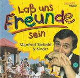 Manfred Siebald & Kinder - Lass uns Freunde sein