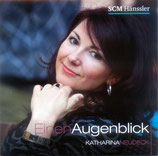 Katharina Neudeck - Einen Augenblick