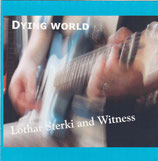 Lothar Sterki udn Wintess - Dying World