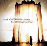 Arne Kopfermann & Friends - Geheimnisvoller Gott