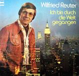 Wilfried Reuter - Ich bin durch die Welt gegangen