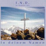 I.N.D. In Nomine Dei - In deinem Namen