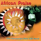 The Tanzanian New Life Band - African Praise (a colleciton of authentic African hymns and songs)
