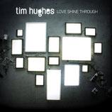 Tim Hughes - Love Shine Through