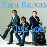 Three Bridges - Jesus Saves