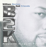William Becton And Friends - B2K : Prophetic Songs Of Promise