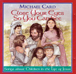 Michael Card - Close Your Eyes So You Can See