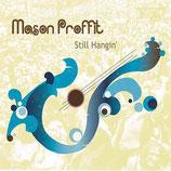 MASON PROFFIT - Still Hangin'