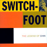 SWITCHFOOT : The Legend Of Chin