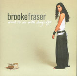 Brooke Fraser - What To Do With Daylight