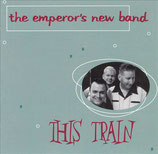 This Train - The Emperor's New Band