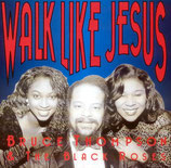 Bruce Thompson & The Black Roses - Walk In Jesus