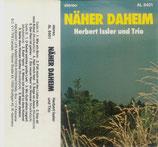 Herbert Issler und Trio - Näher Daheim