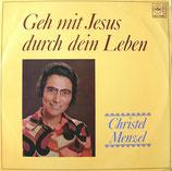 Christel Menzel - Geh mit Jesus durch dein Leben