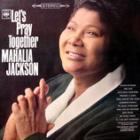 Mahalia Jackson - Let's Pray Together
