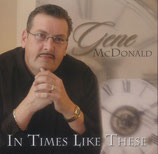 Gene McDonald - In Times Like These -