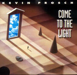 Kevin Prosch - Come To The Light