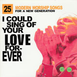 Worship Together : 25 Modern Worship Songs For A New Generation - I Could Sing Of Your Love Forever (2-CD)