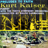 Kurt Kaiser & The Tokyo Symphony Orchestra (conducted by Ralph Carmichael) - Preludes To Faith