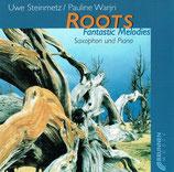 Uwe Steinmatz (Saxophon) / Pauline Warjri (Piano) - Roots : Fantastic Melodies
