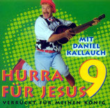 Hurra für Jesus 9 mit Daniel Kallauch