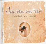 Ich bin bei Dir - Liebeslieder vom Himmel (Lieder von Sarah Young) - Sarah Hofmann, Heike Barth, Andi Volz, Dania König, Thomas Enns, Yasmina Hunzinger)