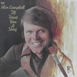 Glen Campbell - I'll Paint You A Song