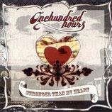Onehundredhours - Stronger Than My Heart CD anfragen!