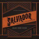 Salvador - Make Some Noise