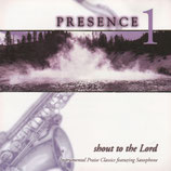 Michael Haughton - Presence 1 ; Shout To The Lord (Instrumental Praise Classics featuring Saxophone)