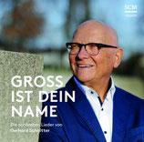 Gross ist Dein Name - Lieder von Gerhard Schnitter