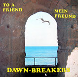 DAWN-BREAKERS - To A Friend / Mein Freund