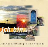 Clemens Bittlinger und Freunde - Ich bin ... (Worte Jesu : Lieder und Meditationen)