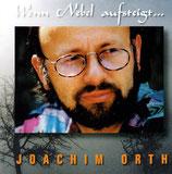 Joachim Orth - Wenn Nebel aufsteigt....