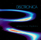DISCTRONICA - Electric Hymns