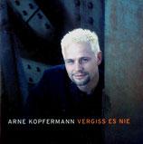 Arne Kopfermann - Vergiss es nie