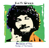 Keith Green - Songs Of Testimony