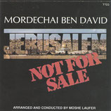 Mordechai Ben David-  Jerusalem Not For Sale