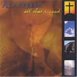 Acappella - All That I Need