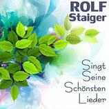 Rolf Staiger - Singt Seine Schönsten Lieder